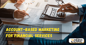 Account Based Marketing for Financial Services